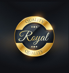 Royal quality golden label design vector