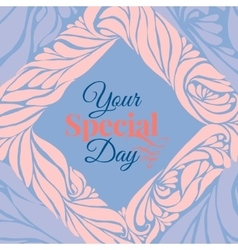 Your special day ornament frame vector