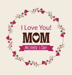 i love you mom card vector image