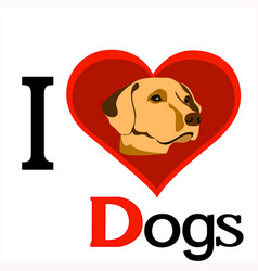 I love dogs vector