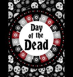day of the dead flyer poster invitation dia de vector image vector image