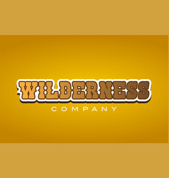 Wilderness western style word text logo design vector