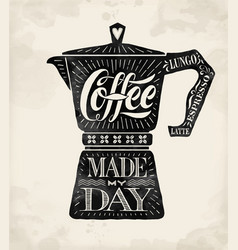 Poster coffee pot moka with hand drawn lettering vector