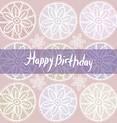 Happy Birthday Card Vintage lace design Pastel vector image