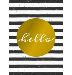Black and white stripes gold circle hello card vector