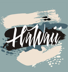 Print for t-shirt hawaii hand lettering vector