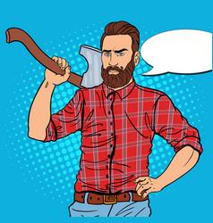 Pop art brutal lumberjack with beard and axe vector