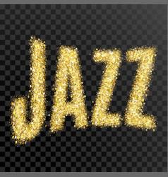 Gold glitter inscription jazz golden vector