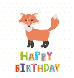 Happy Birthday greeting card with a cute fox vector image vector image