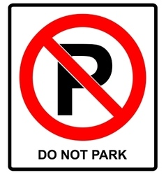 Not parking sign do not park vector image