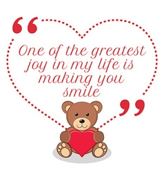 Inspirational love quote one of the greatest joy vector
