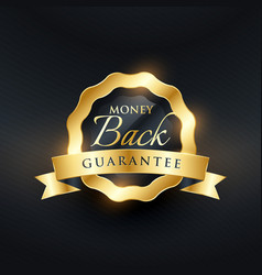 Money back guarantee premium golden label design vector