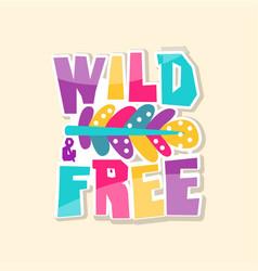 Creative text wild free cute sticker in bright vector