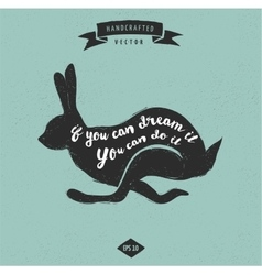 inspiration quote vintage design label - rabbit vector image