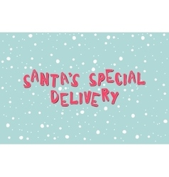 Santa special delivery on a light blue background vector