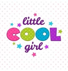 Little cool girl inscription vector