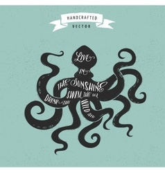inspiration quote vintage design label - octopus vector image