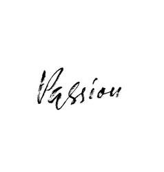 Passion handdrawn lettering handwritten vector