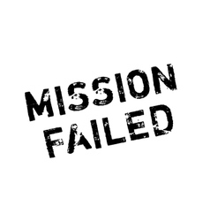 Mission failed rubber stamp vector