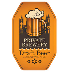 Label for draft beer with beer glass and old town vector