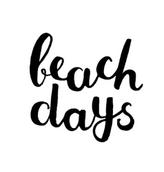 Beach days brush hand lettering vector