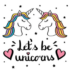 let s be unicorns hand writing text with pair of vector image