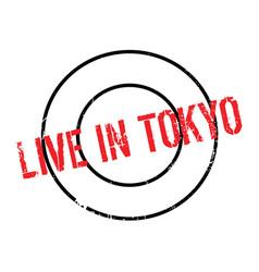 Live in tokyo rubber stamp vector