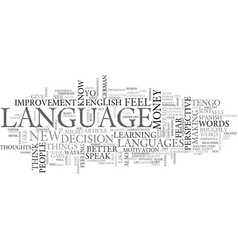 A new language means new thoughts text word cloud vector