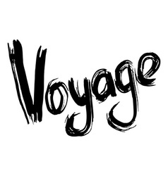 Voyage hand lettering handmade calligraphy vector