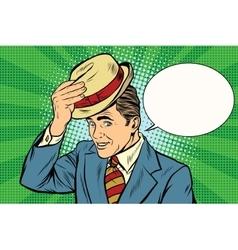 Hello polite gentleman raises his hat vector
