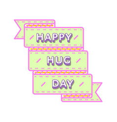 Happy hug day greeting emblem vector