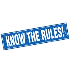 Know the rules blue square grunge stamp on white vector