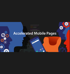 accelerated mobile pages fast in smart phone vector image vector image