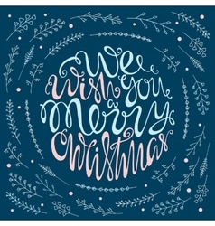 We wish you a merry christmas handdrawn lettering vector