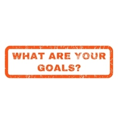 What are your goals question rubber stamp vector