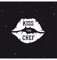 Kiss the chef lettering poster vintage vector