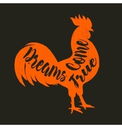Lettering quote on the rooster s body symbol of vector image