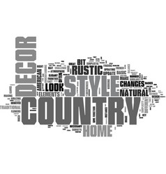 A new look at country style home decor text word vector