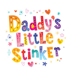 Daddys little stinker vector