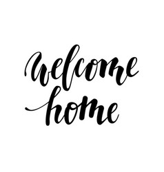 Welcome home hand drawn calligraphy and brush pen vector