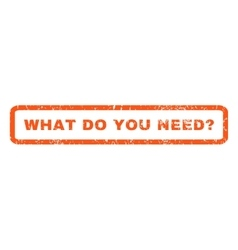 What do you need question rubber stamp vector