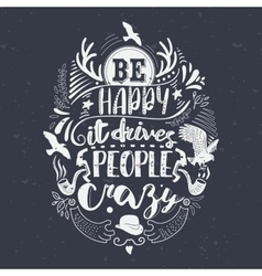 Be happy hand lettered vector image vector image
