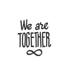 We are together infinity symbol vector