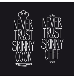 Never trust a skinny cook lettering poster vector image vector image