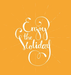 Enjoy the holiday vector