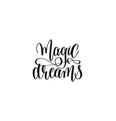 magic dreams - black and white hand lettering vector image vector image