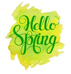 Hello spring lettering on yellow green watercolor vector