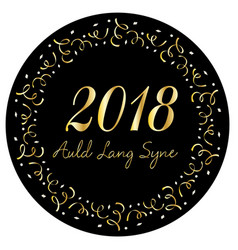 Auld lang syne 2018 in silver gold confetti frame vector
