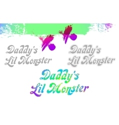 Daddy s little monster lil sample text design vector