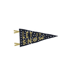 vintage hand drawn pennant let it snow quote with vector image vector image